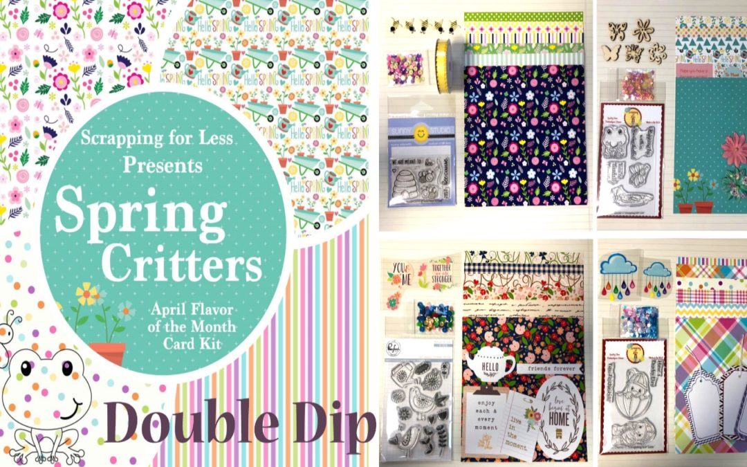 Scrapping for Less April Flavor of the Month Kit: Spring Critters